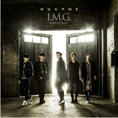 I.M.G~Without You~ - MYNAME