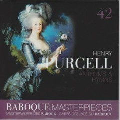 Baroque Masterpieces CD 42 - Purcell; Locke Anthems And Hymns