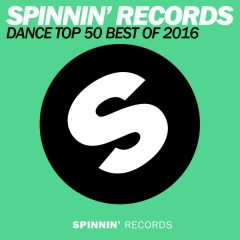 Spinnin Records Dance Top 50 Best Of 2016
