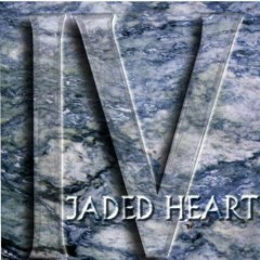 IV - Jaded Heart