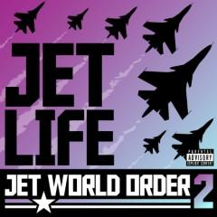 Jet World Order 2 - Jet Life
