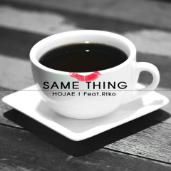 Same Thing - Ho Jae