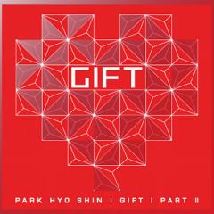 Gift Vol.6 Part 2 - Park Hyo Shin
