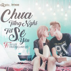 Chưa Từng Nghĩ Ta Sẽ Yêu (Single)