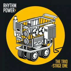 THE TRIO – STAGE ONE - Rhythm Power