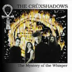 The Mystery of the Whisper - The Crüxshadows