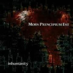 Inhumanity - Mors Principium Est