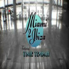 Miami 2 Ibiza (Remixes)