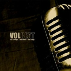 The Strength; The Sound; The Songs - Volbeat