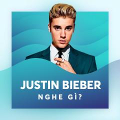 Justin Bieber Nghe Gì?