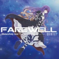 FAREWELL -Melancholy And The Starry Sky- - Quintet