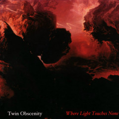 Where Light Touches None - Twin Obscenity