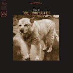 Songs Of - The Story So Far