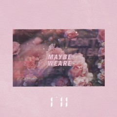 Maybe We Are (Single) - I'll
