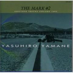 THE MARK#2 - Yasuhiro Yamane