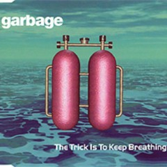 The Trick Is To Keep Breathing (CD Maxi) - Garbage