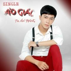 Ảo Giác (Single) - Tuấn Thăng