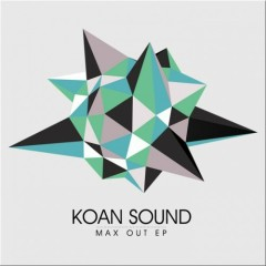 Max Out (EP) - Koan Sound