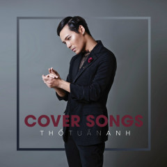 Cover Songs - Thổ Tuấn Anh