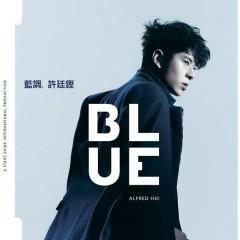 Blue蓝调 / Tông Màu Xanh - Hứa Đình Khanh