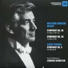 Wolfgang Amadeus Mozart – Symphonies No 36 & No 40, Albert Roussel – Symphony No 3 - Leonard Bernstein,New York Philharmonic