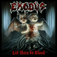Let There Be Blood - Exodus