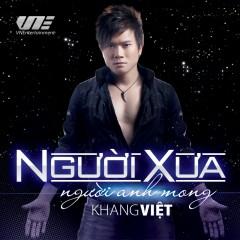 Người Xưa - Khang Việt