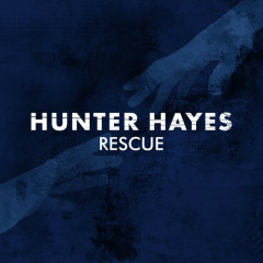 Rescue (Single) - Hunter Hayes