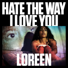 Hate The Way I Love You (Single)