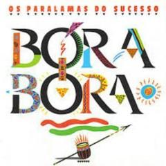 Bora - Bora - Os Paralamas Do Sucesso