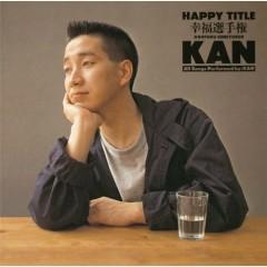 HAPPY TITLE -幸福選手権- (HAPPY TITLE - Koufuku Senshuken -) - Kan