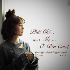Phải Chi Mẹ Ở Bên Con (Cover)