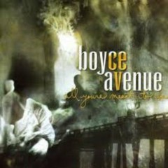 All You're Meant To Be - Boyce Avenue
