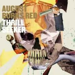 Thrill Seeker - August Burns Red