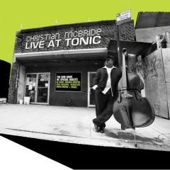 Live At Tonic (CD1) - Christian McBride