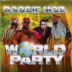 World Party - Goodie Mob