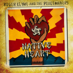 Native Heart - Roger Clyne, The Peacemakers