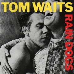 Rain Dogs (CD1) - Tom Waits