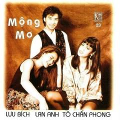 Mộng Mơ - Lưu Bích,Tô Chấn Phong,Lan Anh