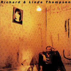 Shoot Out The Lights (Remaster Rykodisc 1994) - Richard Thompson,Linda Thompson