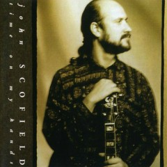 Time On My Hands - John Scofield