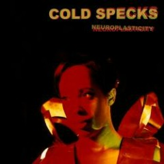 Neuroplasticity - Cold Specks