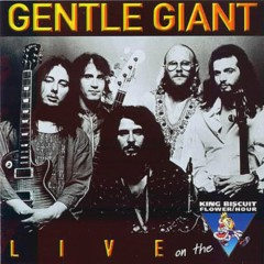King Biscuit Flower Hour Live - Gentle Giant