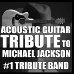 Acoustic Guitar Tribute to Michael Jackson  - #1 Tribute Band