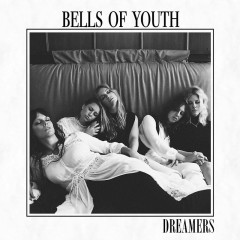 Dreamers - Bells Of Youth