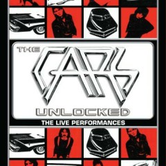 Unlocked - The Live Performances - The Cars