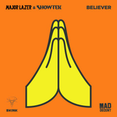 Believer (Single) - Major Lazer, Showtek