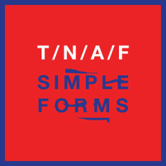 Simple Forms - The Naked And Famous