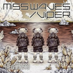 Miss WavesViper - I Know U Miss Me - (Type B) - Megamasso
