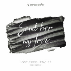 Send Her My Love (R.O. Remix)